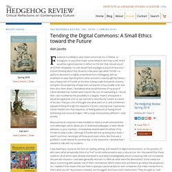 Tending the Digital Commons: A Small Ethics toward the Future -