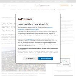 Les volumes de ventes et les prix immobiliers à la hausse en Provence