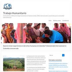 Quieres tener experiencia en derechos humanos en Colombia? Voluntariado internacional en Colombia remunerado - Trabajo Humanitario