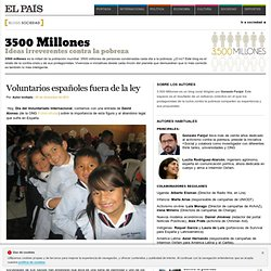 Voluntarios españoles fuera de la ley >> 3500 Millones