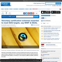Voluntary certification schemes essential to meet SDG targets, say WWF & ISEAL