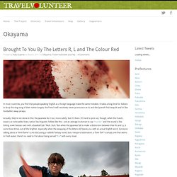 Travel Volunteer Blog » Brought To You By The Letters R, L and The Colour Red