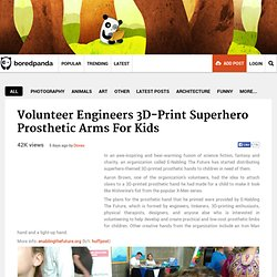 Volunteer Engineers 3D-Print Superhero Prosthetic Arms For Kids