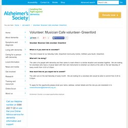 Volunteer: Musician Cafe volunteer- Greenford - Jobs - Alzheimer's Society