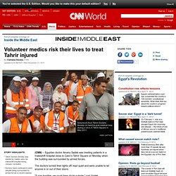 Volunteer medics risk their lives to treat Tahrir injured