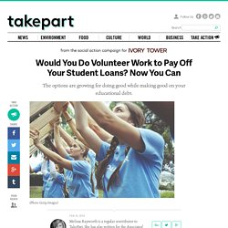 Pay Off Your Student Loans With Volunteer Work Through SponsorChange