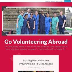 Exciting Best Volunteer Program India To Get Engaged – Go Volunteering Abroad