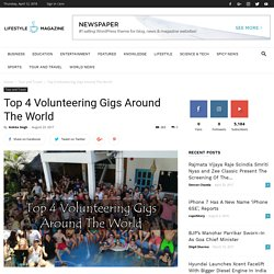 "Top 4 Volunteering Gigs Around The World""Cup of Story"" is As Refreshing as Cup of Coffee."
