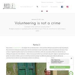 Volunteering is not a crime