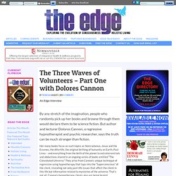 The Three Waves of Volunteers – Part One with Dolores Cannon
