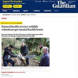 Natural health service: wildlife volunteers get mental health boost