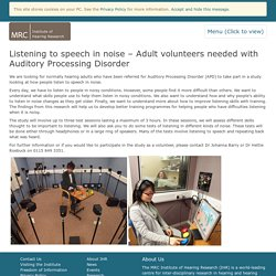 Adult volunteers needed with Auditory Processing Disorder