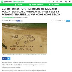 Get in Formation: Hundreds of kids and volunteers call for plastic-free seas by forming 'Trashzilla' on Hong Kong beach