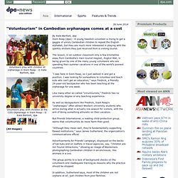 "dpa news - ""Voluntourism"" in Cambodian orphanages comes at a cost"