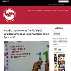 How Do We Overcome The Pitfalls Of Voluntourism and Encourage A Responsible Approach?