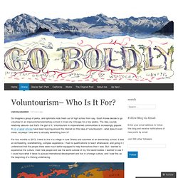 Voluntourism– Who Is It For?
