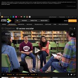 Volver a ver vídeos de El Objetivo - El acoso escolar