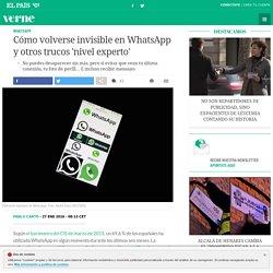 Cómo volverse invisible en WhatsApp y otros trucos 'nivel experto'