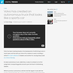 Volvo's Fully Driverless Vera Truck is Put to Work in Sweden