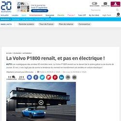 La Volvo P1800 renaît, et pas en électrique !
