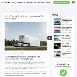 Volvo's Vera Semi Is Impossible To Drive