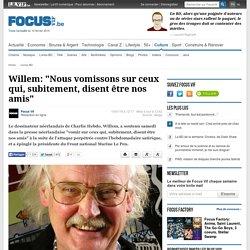 """Willem: """"Nous vomissons sur ceux qui, subitement, disent être nos amis"""""""