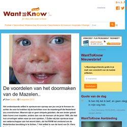 De voordelen van het doormaken van de Mazelen.. – WantToKnow.nl