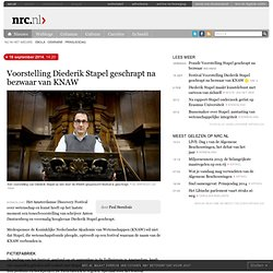 Voorstelling Diederik Stapel geschrapt na bezwaar van KNAW