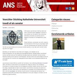 ** Voorzitter Stichting Katholieke Universiteit treedt af als senator