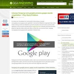 Lösung: Vorgang com.google.process.gapps wurde angehalten – Play Store Problem