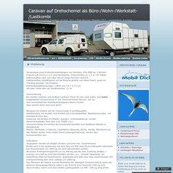 Caravan auf Drehschemel als Büro-/Wohn-/Werkstatt-/Lastkombi