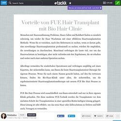 Vorteile von FUE Hair Transplant mit Bio Hair Clinic