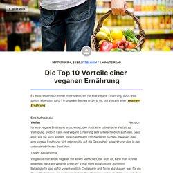 Die Top 10 Vorteile einer veganen Ernährung
