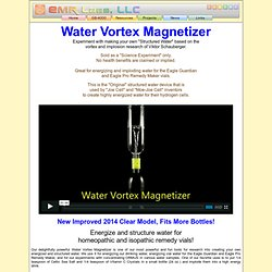 Water Vortex Magnetizer and ORMUS M-State Concentrator