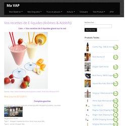 Vos recettes de E-liquides