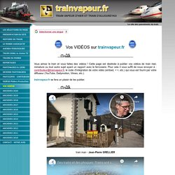 VOS VIDÉOS - trainvapeur.fr