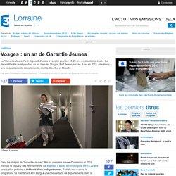 Vosges : un an de Garantie Jeunes - France 3 Lorraine