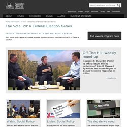The Vote: 2016 Federal Election Series - ANU