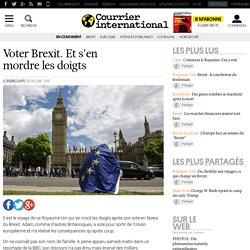 Voter Brexit. Et s'en mordre les doigts