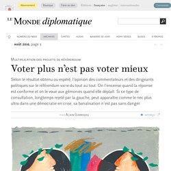 Voter plus n'est pas voter mieux, par Alain Garrigou (Le Monde diplomatique, août 2016)