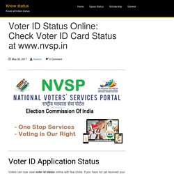 Voter ID Status Online: Check Voter ID Card Status at www.nvsp.in