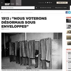"""1913 : """"Nous voterons désormais sous enveloppes"""" - Presse RetroNews-BnF"""