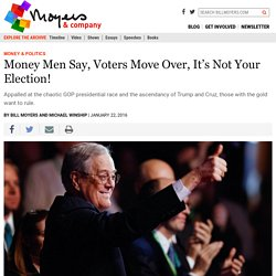 Money Men Say, Voters Move Over, It's Not Your Election! - BillMoyers.com
