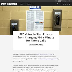 FCC Votes to Stop Prisons from Charging $14 a Minute for Phone Calls
