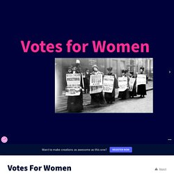 Votes For Women by claramingrino on Genially