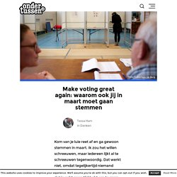 Make voting great again: waarom ook jij in maart moet gaan stemmen