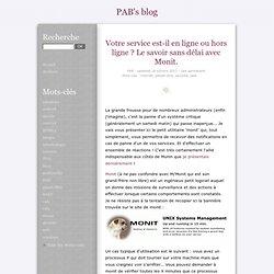 Votre service est-il en ligne ou hors ligne ? Le savoir sans délai avec Monit. - PAB's blog