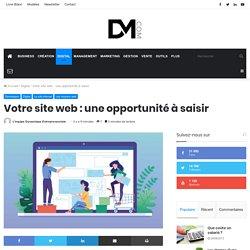 Votre site web : une opportunité à saisir
