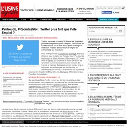 #VotreJob, #RecrutezMoi : Twitter plus fort que Pôle Emploi ?