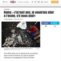Roms: «J'ai huit ans, je voudrais aller à l'école, s'il vous plaît»
